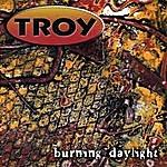 Troy Burning Daylight
