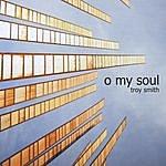Troy Smith O My Soul