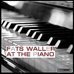 Fats Waller Fats Waller At The Piano Remastered