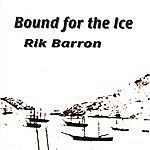 Rik Barron Bound For The Ice