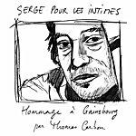Thomas Carbou Serge Pour Les Intimes (Hommage À Gainsbourg)