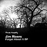 Jim Rivers Forget About It