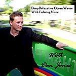 Dan Jones Deep Relaxation Ocean Waves With Calming Music - Single