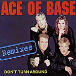 Ace Of Base Don't Turn Around (The Remixes)