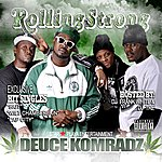 Deuce Komradz Rolling Strong (Hosted By Dj Frank White & Dj Tre)