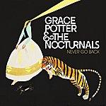 Grace Potter & The Nocturnals Never Go Back