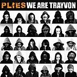 Plies We Are Trayvon