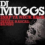 DJ Muggs Snap Ya Neck Back