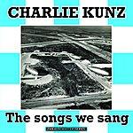 Charlie Kunz Charlie Kunz: The Songs We Sang (Remastered)
