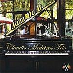 Claudio Medeiros Trio Jazz Do It