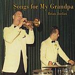 Brian Jordan Songs For My Grandpa