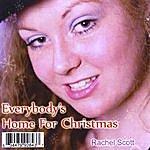 Rachel Scott Everybody's Home For Christmas