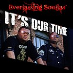 Everlasting Souljas It's Our Time