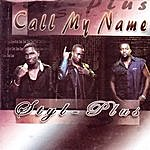 Styl-Plus Call My Name