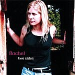 Rachel Two Sides