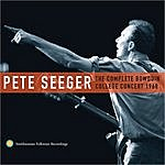 Pete Seeger Pete Seeger: The Complete Bowdoin College Concert, 1960