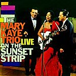 Mary Kaye Live On The Sunset Strip