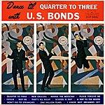 Gary U.S. Bonds Rockmasters International Network Presents Dance 'til Quarter To Three With U.S. Bonds