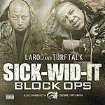 Laroo T.H.H. Sick-Wid-It : Bloc Ops