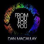 Dan Macaulay From You For You