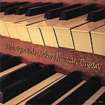 Anthony Newman Bach: Organ Works