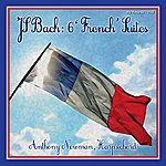 Anthony Newman Bach: 6 French Suites