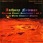 Anthony Newman Newman: American Classic Symphonies Nos. 1 & 2