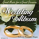 Anthony Newman Wedding Album: Great Music For A Great Occasion