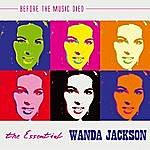 Wanda Jackson The Essential Wanda Jackson: Before The Music Died