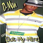 D-Man Out My Mind - Single