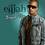 Elijah Break Up - Single