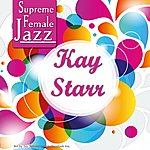 Kay Starr Supreme Female Jazz: Kay Starr