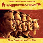 Rolfe Kent The Men Who Stare At Goats (Original Soundtrack) [ Itunes Version ]