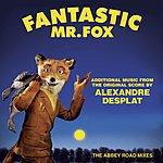 Alexandre Desplat Fantastic Mr. Fox - Additional Music From The Original Score By Alexandre Desplat - The Abbey Road Mixes
