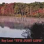 Ray Lani It's Just Life