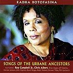 Radha Botofasina Songs Of The Urbane Ancestors Featuring Roy Campbell, Brian Auger & Chris Albert