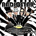 Radio Star A Hard Rock Spin On 80's New Wave!