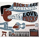 Ricky Lee Robinson Secret Love Tricks