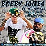 Bobby James 24/7 (Feat. Mistah Fab) - Single