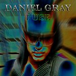 Daniel Gray Fuse - Single