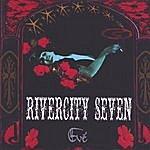 Rivercity Seven Eve