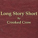 Crooked Crow Long Story Short