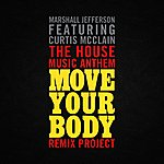 Marshall Jefferson The House Music Anthem (Move Your Body) [Remix Project]