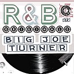 Big Joe Turner Big Joe Turner: R & B Originals