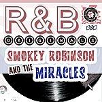 Smokey Robinson & The Miracles Smokey Robinson & The Miracles: R & B Originals