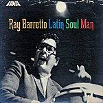 Ray Barretto The Latin Soul Man