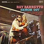 Ray Barretto Señor 007
