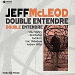 Jeff McLeod Double Entendre