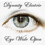 Dynasty Electric Eye Wide Open