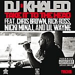 DJ Khaled Take It To The Head (Explicit Version)